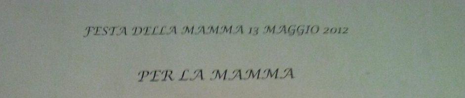 13 maggio 2012 Festa della mamma