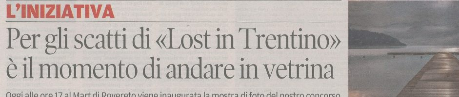 """Per gli scatti di """"Lost in Trentino"""" è il momento di andare in vetrina"""